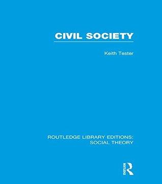 Civil Society (RLE Social Theory)  by  Keith Tester