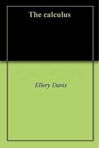 The calculus Ellery Davis