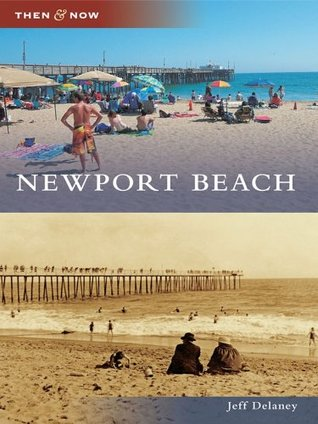 Newport Beach (Then & Now)  by  Jeff Delaney