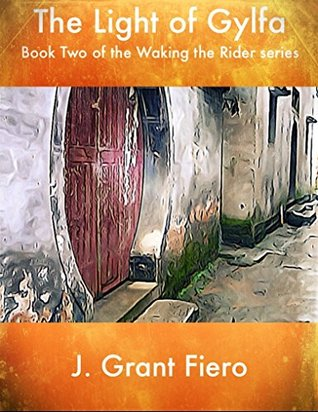 The Light of Gylfa (Waking the Rider Book 2)  by  J Grant Fiero