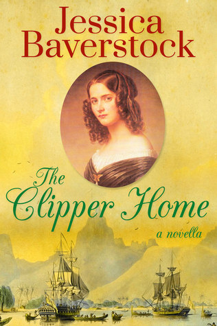 The Clipper Home: A Romance Novella Jessica Baverstock