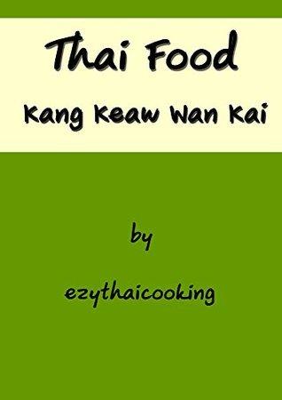 Thai Food : Kang Keaw Wan Kai  by  ezythaicooking