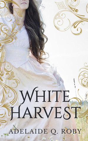 White Harvest  by  Adelaide Q. Roby