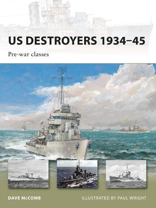 US Destroyers 1934-45: Pre-war classes  by  Dave McComb