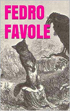 Favole di Fedro in Italiano e Latino Fedro