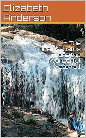 The Angeluscustos and the Wonderful Waterfall  by  Elizabeth Anderson