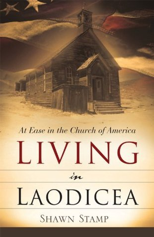 Living in Laodicea Shawn Stamp