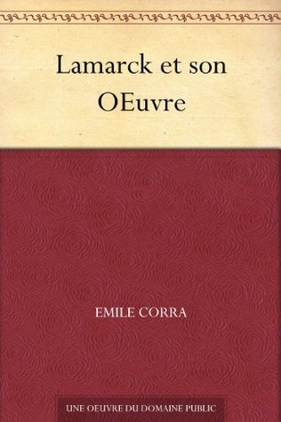 Lamarck et son OEuvre  by  Emile Corra