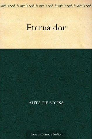 Eterna dor  by  Auta de Sousa