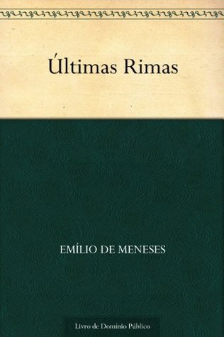 Últimas Rimas  by  Emílio de Meneses