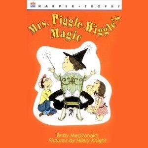 Mrs. Piggle-Wiggles Magic  by  Betty MacDonald