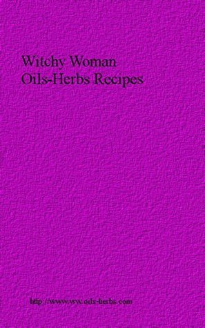 Witchy Woman Oils Herbs Recipes Barbara J. Sanborn