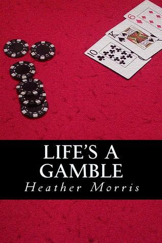 Lifes a Gamble (Book 4 of the Colvin Series) Heather  Morris