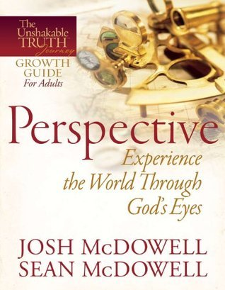 Perspective--Experience the World Through Gods Eyes  by  Josh McDowell