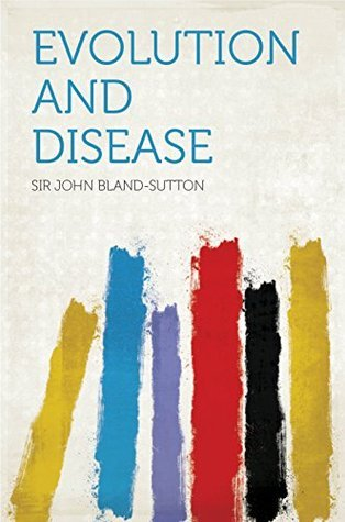 Evolution and Disease Bland-Sutton