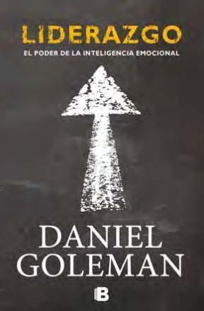 Liderazgo, el Poder de la Inteligencia Emocional  by  Daniel Goleman