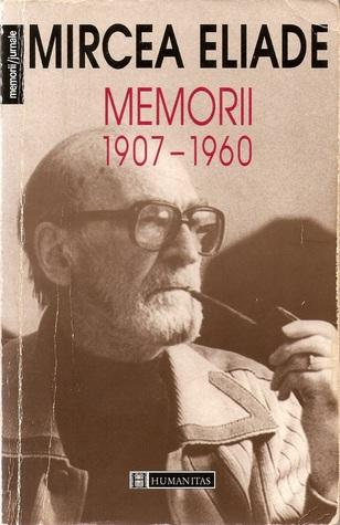 Memorii: 1907-1960  by  Mircea Eliade