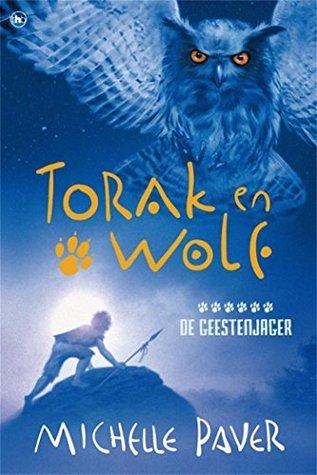 Torak en Wolf (Avonturen uit een magisch verleden (1))  by  Michelle Paver
