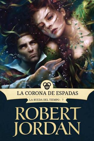 La Corona de Espadas (Wheel of Time, #7) Robert Jordan
