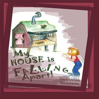 My House Is Falling Apart Rachel Schade
