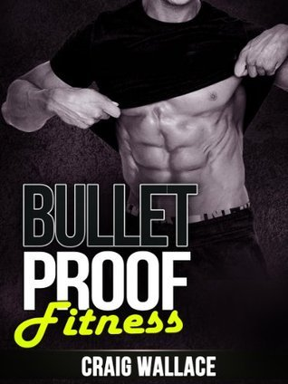 Bullet Proof Fitness Craig Wallace