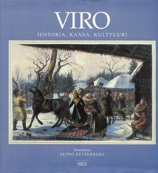 Viro - Historia, kansa, kulttuuri Seppo Zetterberg