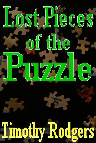 Lost Pieces of the Puzzle Timothy Rodgers