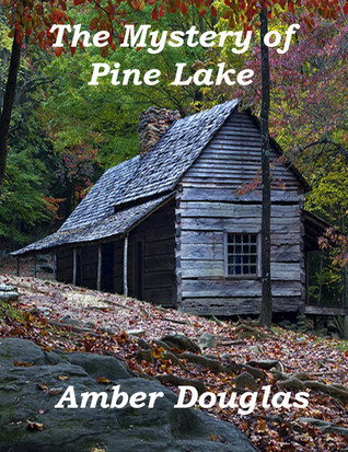 The Mystery of Pine Lake  by  Amber Douglas
