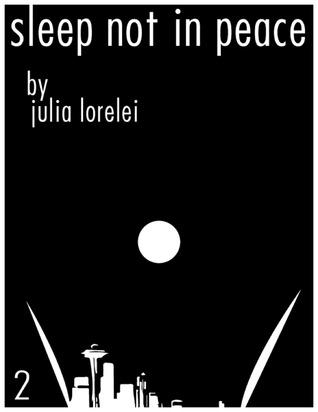 Sleep Not In Peace: Book 2  by  Julia Lorelei