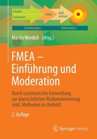 FMEA - Einführung und Moderation: Durch systematische Entwicklung zur übersichtlichen Risikominimierung  by  Martin Werdich
