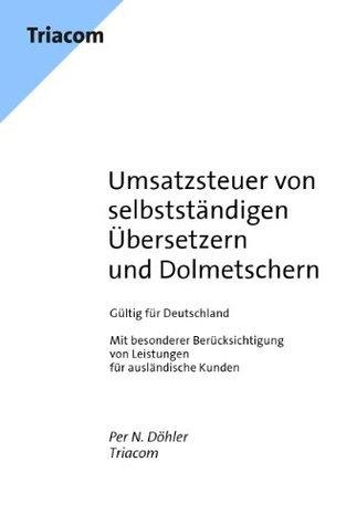 Umsatzsteuer von selbstständigen Übersetzern und Dolmetschern  by  Per N. Döhler