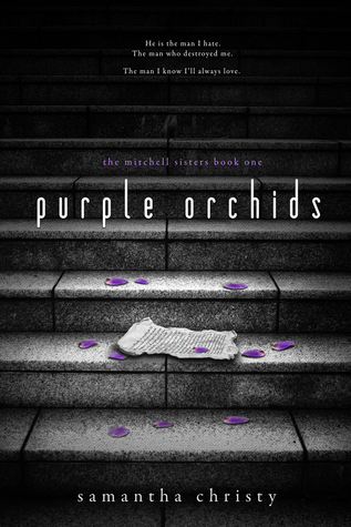 Purple Orchids (The Mitchell Sisters Book One)  by  Samantha Christy
