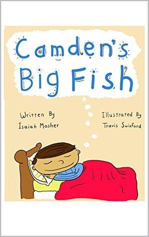 Camdens Big Fish  by  Isaiah Mosher