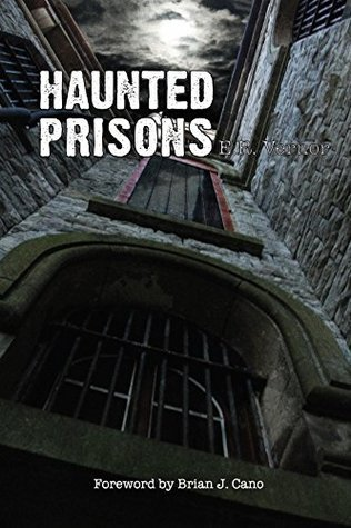 Haunted Prisons  by  E.R. Vernor