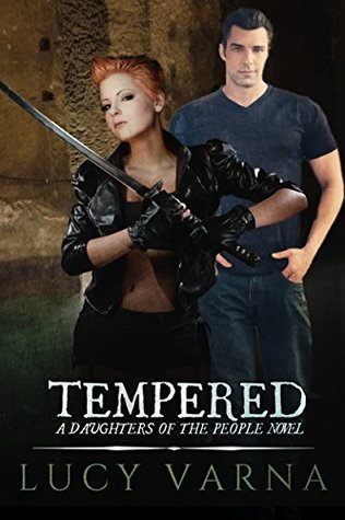 Tempered (A Daughters of the People Novel) (Daughters of the People Series) Lucy Varna
