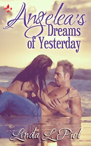Angeleas Dreams of Yesterday  by  Linda L. Picl