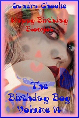 Happy Birthday Blowjob (The Slut Wifes Crazy Sex in Public): An Extreme Erotica Story (The Birthday Boy Book 14) Sandra Chooke