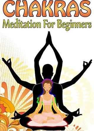 Chakras: Meditation for Beginners Neha Chopra