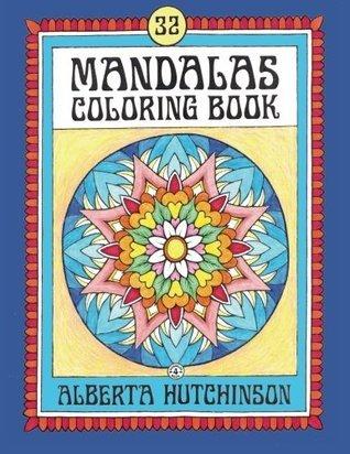 Mandalas Coloring Book No. 4: 32 New Unframed Round Mandalas  by  Alberta Hutchinson