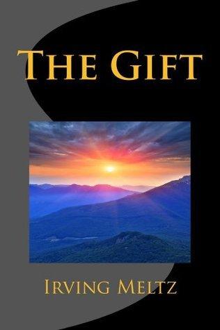 The Gift Irving Meltz