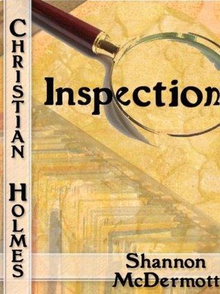 Inspection (Adventures of Christian Holmes #1) Shannon McDermott