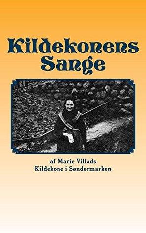 Kildekonens sange: Af Marie Villads, Kildekone i Søndermarken  by  Marie Villads