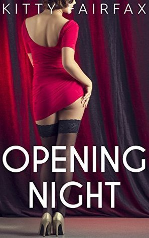 Opening Night: An Interracial Inexperienced MMF Menage Story  by  Kitty Fairfax