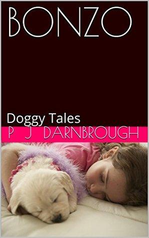 BONZO: Doggy Tales P.J. Darnbrough