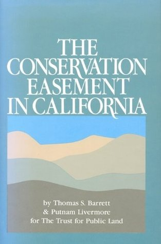 The Conservation Easement in California  by  Thomas S. Barrett