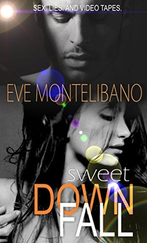 Sweet Downfall  by  Eve Montelibano