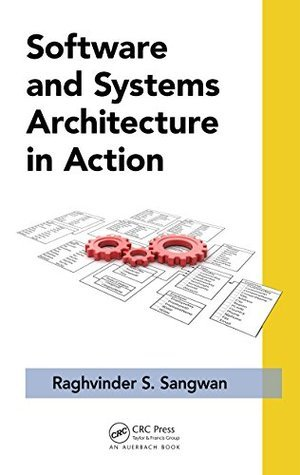 Software and Systems Architecture in Action (Applied Software Engineering Series)  by  Raghvinder S. Sangwan
