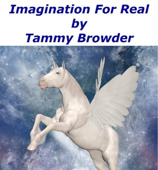 Imagination For Real (I-Caps Adventures Book 1) Tammy Browder