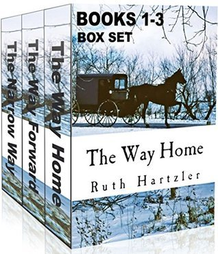Amish Millers Get Married: The Way Home / The Way Forward / The Narrow Way (Amish Millers Get Married, #1-3) Ruth Hartzler