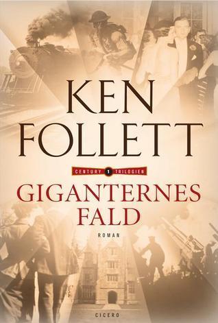 Giganternes Fald (Century-trilogien, #1) Ken Follett
